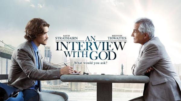"EXPLORING ""AN INTERVIEW WITH GOD"": A FILM REVIEW"