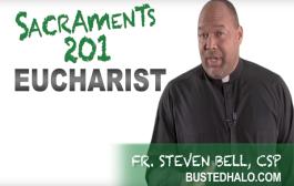 Sacraments 201: Eucharist (what we believe)